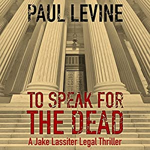 To Speak for the Dead: Jake Lassiter, Book 1 Hörbuch von Paul Levine Gesprochen von: Luke Daniels