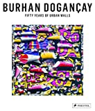 Fifty Years of Urban Walls: A Burhan Dogançay Retrospective (3791352199) by Calikogu, Levent