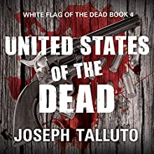 United States of the Dead: White Flag of the Dead Series, Book 4 Audiobook by Joseph Talluto Narrated by Graham Halstead