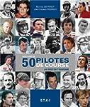 Histoire de 50 pilotes de course au d...