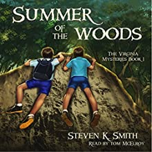 Summer of the Woods (       UNABRIDGED) by Steven K. Smith Narrated by Tom McElroy