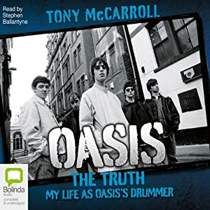 Oasis: The Truth - My Life as Oasis's Drummer | [Tony McCarroll]