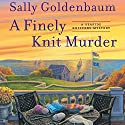 A Finely Knit Murder (       UNABRIDGED) by Sally Goldenbaum Narrated by Julie McKay