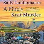 A Finely Knit Murder: Seaside Knitters, Book 9 | Sally Goldenbaum