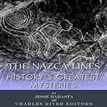 History's Greatest Mysteries: The Nazca Lines (       UNABRIDGED) by Charles River Editors Narrated by Steve Carlson