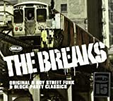 The Breaks: Original B Boy Street Funk & Block Party Classics Various Artists