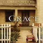 Grace | T. Greenwood