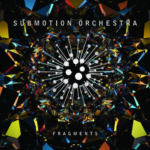 Submotion Orchestra – Fragments (2012) [FLAC]