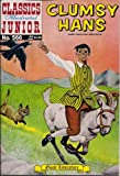 img - for Clumsy Hans (Classics Illustrated Junior, 566) book / textbook / text book