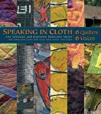 Speaking in Cloth: 6 Quilters, 6 Voices