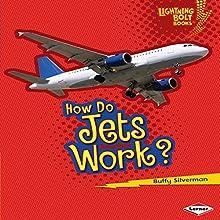 How Do Jets Work? | Livre audio Auteur(s) : Buffy Silverman Narrateur(s) :  Intuitive