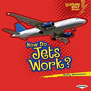 How Do Jets Work? Hörbuch von Buffy Silverman Gesprochen von:  Intuitive