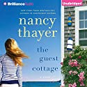 The Guest Cottage: A Novel (       UNABRIDGED) by Nancy Thayer Narrated by Janet Metzger
