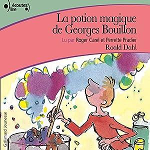 La potion magique de Georges Bouillon | Livre audio