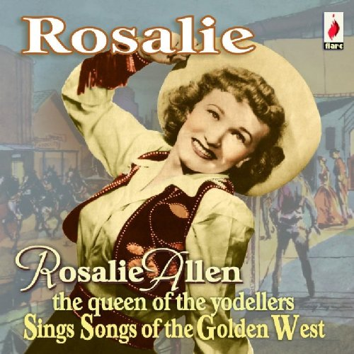 Rosalie: The Queen of the Yodellers