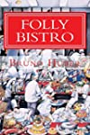 Folly Bistro: Chefs, Cons & Patrons