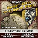 Ancient Aliens and the Age of Giants: Through the Wormhole (       UNABRIDGED) by Lars Bergen, Sharon Delarose Narrated by Peter L. Delloro