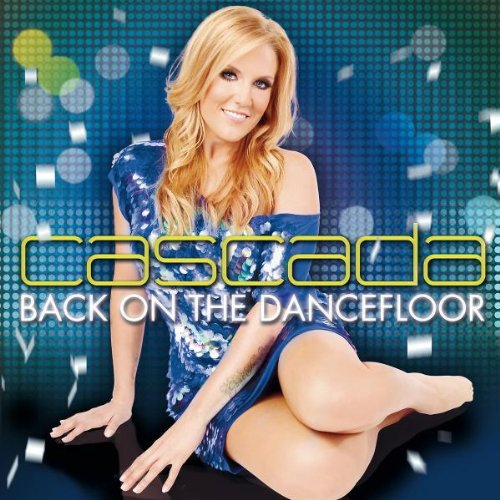 Cascada-Back on the Dancefloor-2CD-FLAC-2012-NBFLAC Download