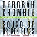 The Sound of Broken Glass: A James and Kincaid Novel, Book 15 (       UNABRIDGED) by Deborah Crombie Narrated by Gerard Doyle