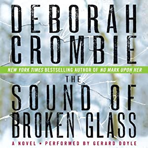 The Sound of Broken Glass: A James and Kincaid Novel, Book 15 | [Deborah Crombie]