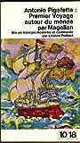 img - for Antonio Pigafetta: Premier Voyage autour du monde par magellan. Mis en francais moderne et commente. book / textbook / text book