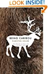Being Caribou: Five Months on Foot wi...