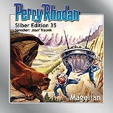Magellan (Perry Rhodan Silber Edition 35) Hörbuch von Clark Darlton, H. G. Ewers, Conrad Shepherd Gesprochen von: Josef Tratnik