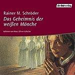 Das Geheimnis der weißen Mönche | Rainer M. Schröder