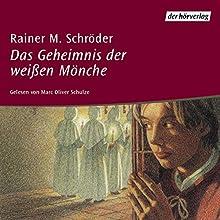 Das Geheimnis der weißen Mönche Hörbuch von Rainer M. Schröder Gesprochen von: Marc Oliver Schulze