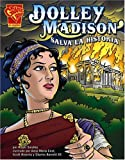 Dolley Madison salva la historia (Historia Grafica/Graphic History (Graphic Novels) (Spanish)) (Spanish Edition)