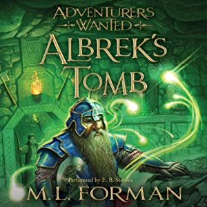 Adventurers Wanted, Book 3: Albrek's Tomb | [M. L. Forman]