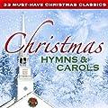 33 Must-Have Christmas Classics: Christmas Hymns & Carols