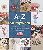 A-Z of Stumpwork (Search Press Classics)