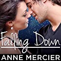 Falling Down: Rockstar Series #1 (       UNABRIDGED) by Anne Mercier Narrated by Chandra Skyye
