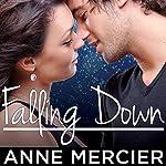 Falling Down: Rockstar Series #1 | Anne Mercier