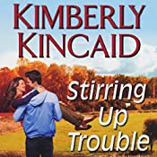 Stirring Up Trouble: A Pine Mountain Novel | Kimberly Kincaid