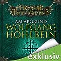 Am Abgrund (Die Chronik der Unsterblichen 1) Audiobook by Wolfgang Hohlbein Narrated by Dietmar Wunder
