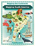Mapping South America (Mapping the Co...