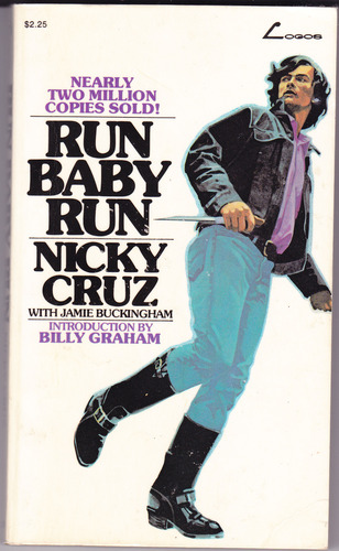 Run Baby Run Nicky Cruz 9780882706306 Amazon Com Books