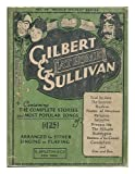 Gilbert and Sullivan at Home: Containing The Complete Stories and Most Popular Songs - Arranged for Either Singing or Playing