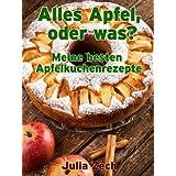 """Alles Apfel, oder was? Meine besten Apfelkuchenrezeptevon """"Julia Zech"""""""