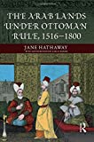 img - for The Arab Lands under Ottoman Rule: 1516-1800 book / textbook / text book