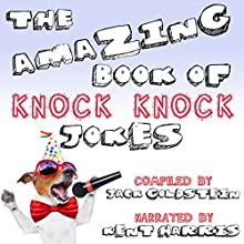 The Amazing Book of Knock Knock Jokes Audiobook by Jack Goldstein Narrated by Kent Harris