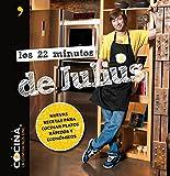 Los 22 minutos de Julius: Nuevas recetas para cocinar platos r�pidos y econ�micos