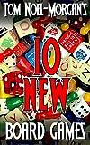 10 New Board Games (Morgan Games Book 2)
