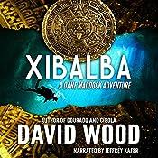 Xibalba: Dane Maddock Adventures, Volume 8 | David Wood