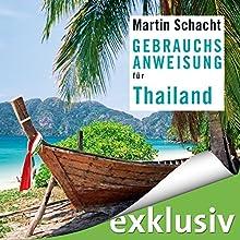 Gebrauchsanweisung für Thailand Hörbuch von Martin Schacht Gesprochen von: Thomas Küchler