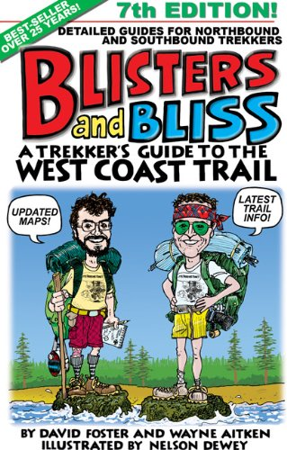 Blisters and Bliss: A Trekker's Guide to the West Coast Trail, Seventh Edition PDF