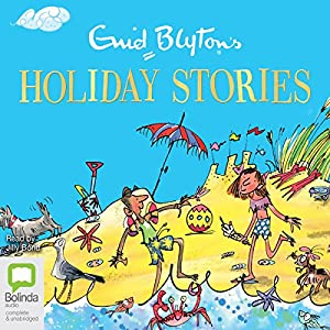 Enid Blyton's Holiday Stories Audiobook