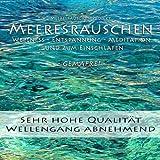Meeresrauschen (ohne Musik) - Hohe Qualität - Gemafrei - Naturgeräusche für Wellness, Entspannung, Meditation und zum Einschlafen